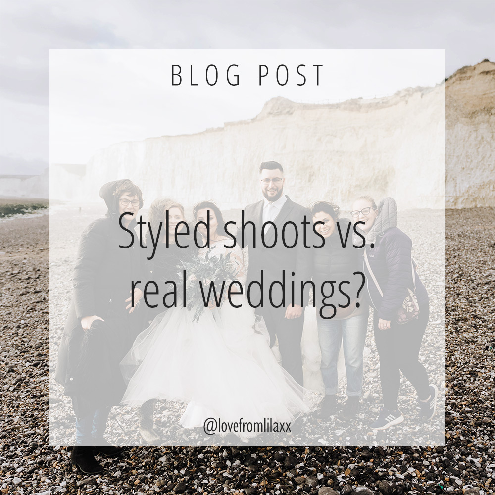 Choosing Wedding Suppliers - Styled Shoots vs. Real Weddings - Sussex - Love from Lila
