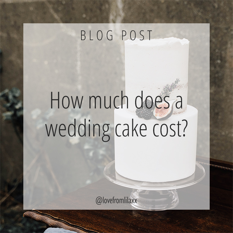 What is the average cost of a wedding cake UK - Surrey, Hampshire, Sussex - Love from Lila
